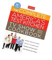 The Complete America's Test Kitchen TV Show Cookbook 2001-