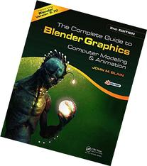 The Complete Guide to Blender Graphics, Second Edition: