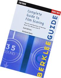 Complete Guide to Film Scoring: The Art and Business of