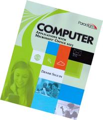 Computer Applications with Microsofta Office 2013