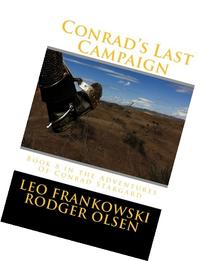 Conrad's Last Campaign: Book 8 in the Adventures Of Conrad
