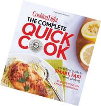 Cooking Light The Complete Quick Cook: A Practical Guide to