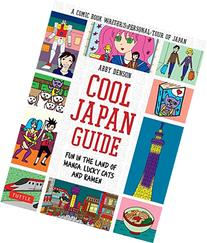 Cool Japan Guide: Fun in the Land of Manga, Lucky Cats and