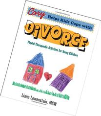 Cory Helps Kids Cope with Divorce: Playful Therapeutic