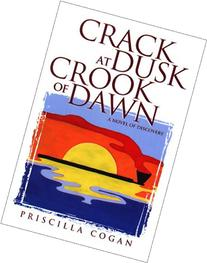 Crack at Dusk Crook of Dawn: A Novel of Discovery
