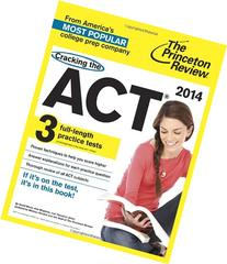 Cracking the ACT with 3 Practice Tests, 2014 Edition