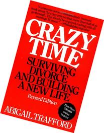 Crazy Time: Surviving Divorce and Building a New Life,