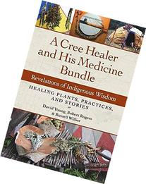 A Cree Healer and His Medicine Bundle: Revelations of