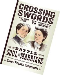 Crossing Swords: Mary Baker Eddy vs. Victoria Claflin