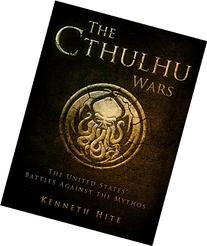 The Cthulhu Wars: The United States' Battles Against the