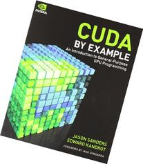 CUDA by Example An Introduction to General-Purpose GPU