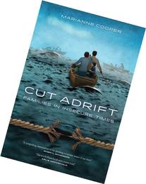 Cut Adrift: Families in Insecure Times
