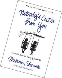 Nobody's Cuter than You: A Memoir about the Beauty of