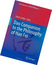 Dao Companion to the Philosophy of Han Fei