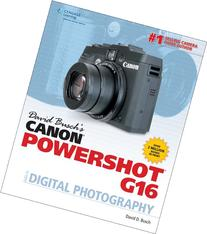 David Busch's Canon PowerShot G16 Guide to Digital