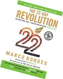 The 22-Day Revolution: The Plant-Based Program That Will