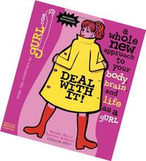 Deal with It!  A Whole New Approach to Your Body, Brain, and
