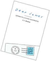 Dear James: Letters to a Young Illustrator