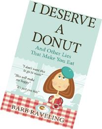 I Deserve a Donut : A Christian Weight Loss Resource
