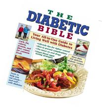 The Diabetic Bible: Your All-in-One Guide to Living Well