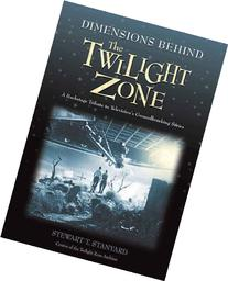 Dimensions Behind the Twilight Zone: A Backstage Tribute to
