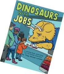 Dinosaurs With Jobs: a coloring book celebrating our old-