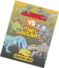 Dinosaurs vs. Robot Dinosaurs! Coloring Book