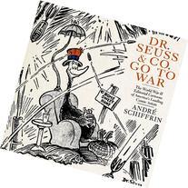 Dr. Seuss & Co. Go to War: The World War II Editorial