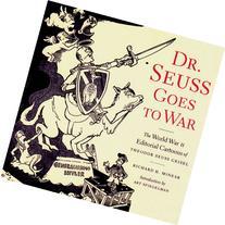 Dr. Seuss Goes to War: The World War II Editorial Cartoons