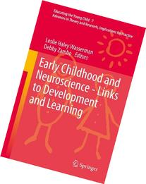 Early Childhood and Neuroscience - Links to Development and