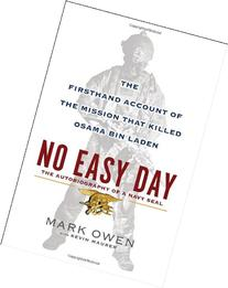 No Easy Day: The Firsthand Account of the Mission that