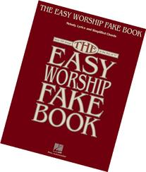 "The Easy Worship Fake Book: Over 100 Songs in the Key of ""C"
