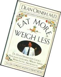 Eat More, Weigh Less: Dr. Dean Ornish's Life Choice Program