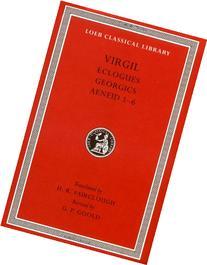Virgil: Eclogues. Georgics. Aeneid: Books 1-6