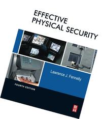 Effective Physical Security, Fourth Edition