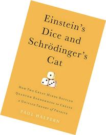 Einstein's Dice and Schrodinger's Cat: How Two Great Minds