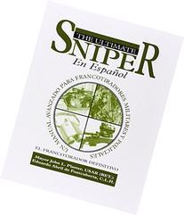El Ultimate Sniper En Espanol: Un Manual Avanzado para