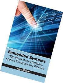 Embedded Systems: High Performance Systems, Applied
