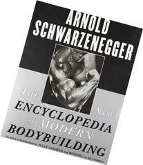 The New Encyclopedia of Modern Bodybuilding The Bible of