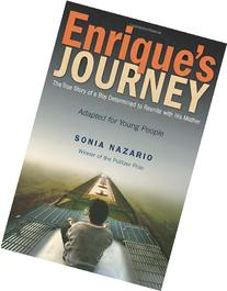 Enrique's Journey: The Story of a Boy's Dangerous Odyssey to