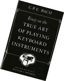 cpe bach essay on the true art Versuch über die wahre art das clavier zu spielen, h868, 870 (bach, carl philipp emanuel)  versuch über die wahre art das clavier zu spielen alt ernative.