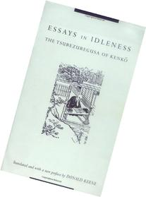 essays in idleness explanation Translation and definition idle tale, dictionary english-english online good will to men would doubtless have been accounted an idle tale of superstitious folk followed by tsurezure gusa ( essays in idleness) and heike monogatari ( the tale of the heike ) hunglish.