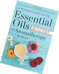 Essential Oils & Aromatherapy, An Introductory Guide: More