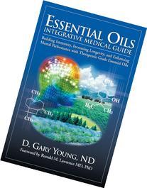 Essential Oils Integrative Medical Guide: Building Immunity