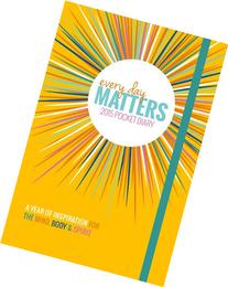 Every Day Matters 2015 Pocket Diary: A Year of Inspiration