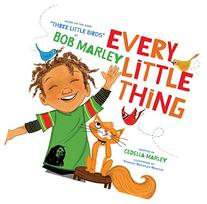 Every Little Thing: Based on the song 'Three Little Birds'