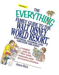 The Everything Family Guide to the Walt Disney World Resort