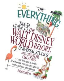The Everything Travel Guide to the Walt Disney World Resort