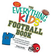 The Everything Kids Football Book The All-Time Greats,