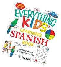The Everything Kids' Learning Spanish Book: Exercises and